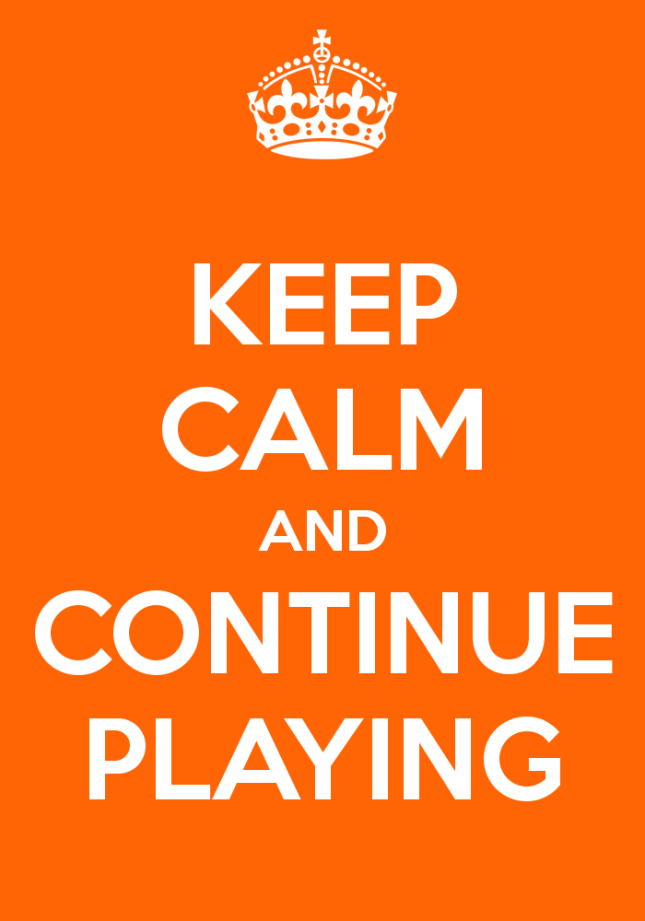 keep-calm-and-continue-playing