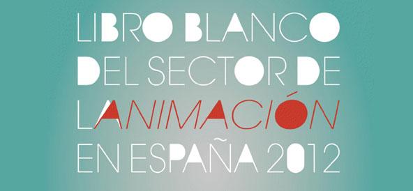 Libro Blanco de la Animación en España 2012